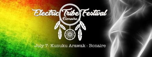 Electric Tribe Festival @ Kunuku Arawak